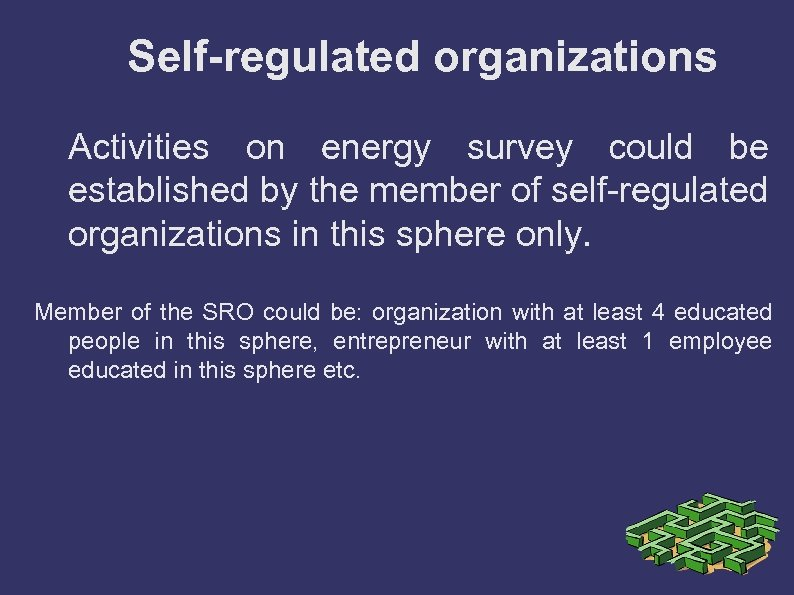 Self-regulated organizations Activities on energy survey could be established by the member of self-regulated