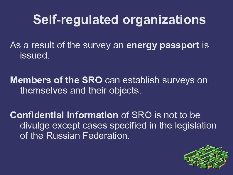 Self-regulated organizations As a result of the survey an energy passport is issued. Members