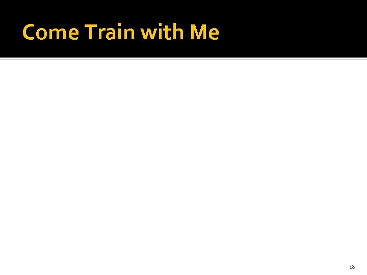 Come Train with Me 18