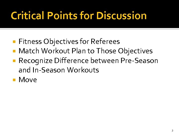 Critical Points for Discussion Fitness Objectives for Referees Match Workout Plan to Those Objectives