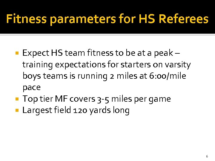 Fitness parameters for HS Referees Expect HS team fitness to be at a peak