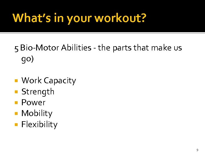 What's in your workout? 5 Bio-Motor Abilities - the parts that make us go)