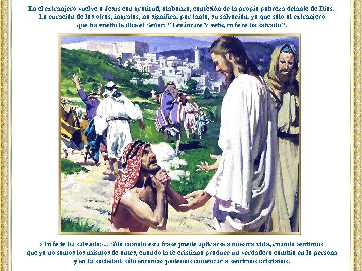 En el extranjero vuelve a Jesús con gratitud, alabanza, confesión de la propia pobreza