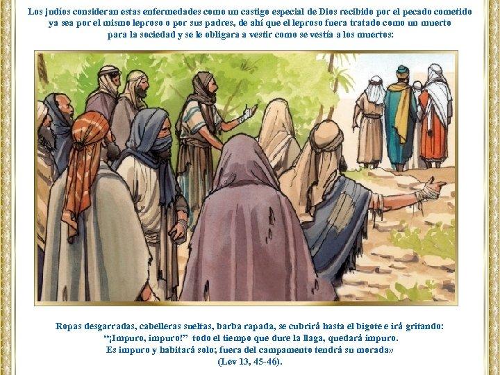 Los judíos consideran estas enfermedades como un castigo especial de Dios recibido por el
