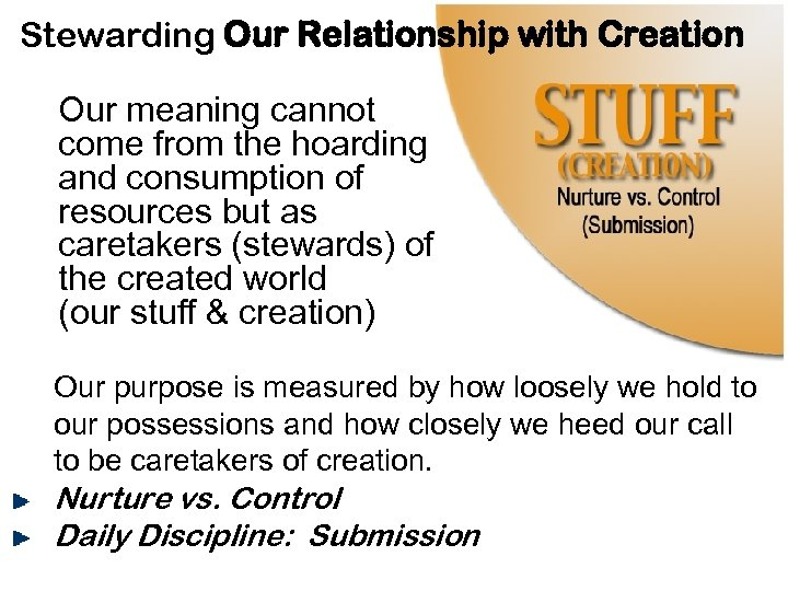 Stewarding Our Relationship with Creation Our meaning cannot come from the hoarding and consumption