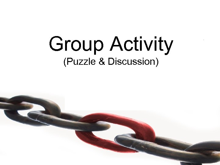 Group Activity (Puzzle & Discussion)