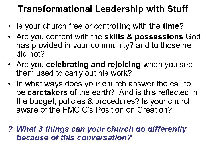 Transformational Leadership with Stuff • Is your church free or controlling with the time?