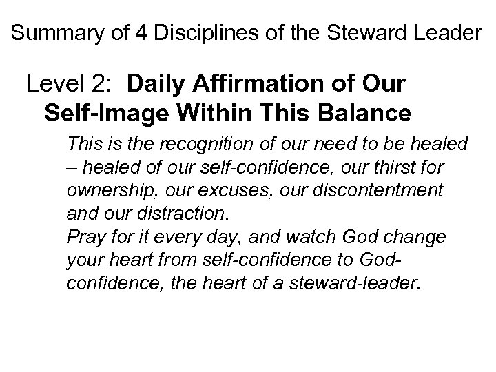Summary of 4 Disciplines of the Steward Leader Level 2: Daily Affirmation of Our