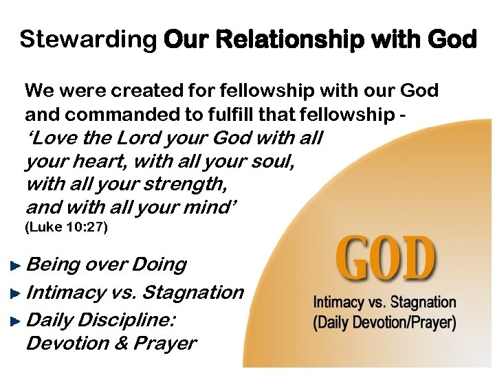 Stewarding Our Relationship with God We were created for fellowship with our God and