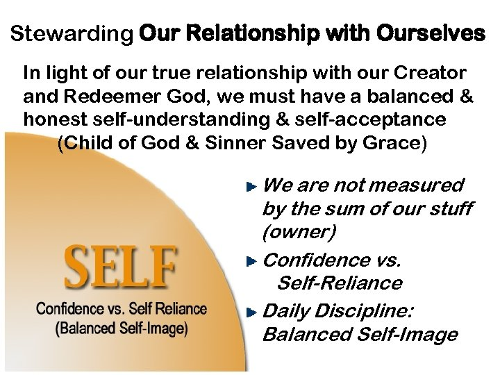 Stewarding Our Relationship with Ourselves In light of our true relationship with our Creator