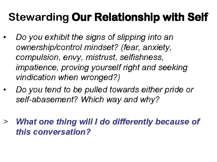 Stewarding Our Relationship with Self • • Do you exhibit the signs of slipping