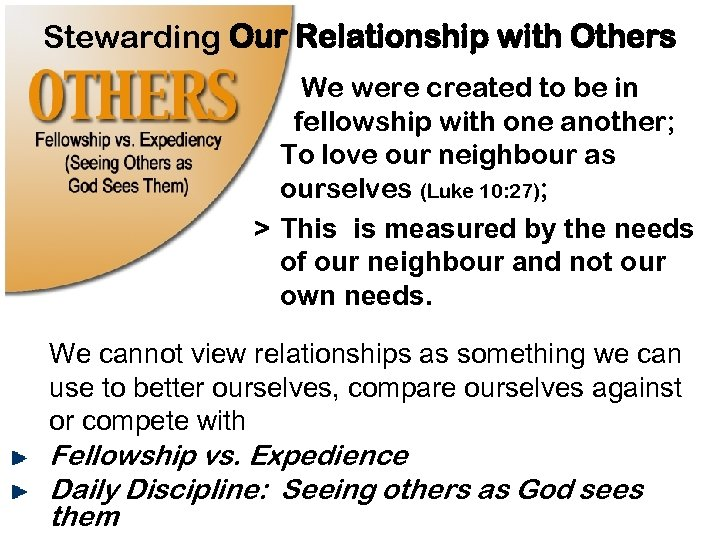 Stewarding Our Relationship with Others We were created to be in fellowship with one