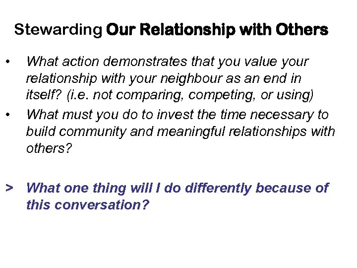 Stewarding Our Relationship with Others • • What action demonstrates that you value your