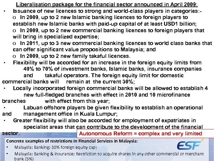Liberalisation package for the financial sector announced in April 2009: « The voice of