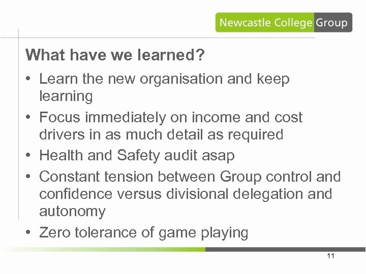 What have we learned? • Learn the new organisation and keep • • learning