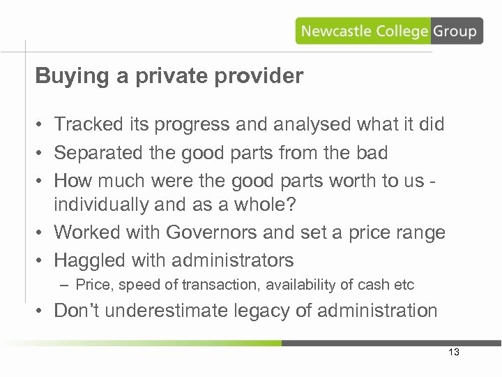 Buying a private provider • Tracked its progress and analysed what it did •