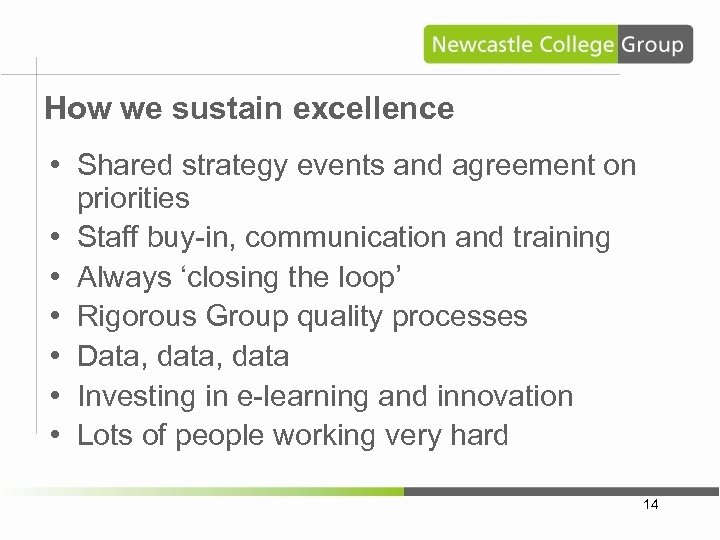 How we sustain excellence • Shared strategy events and agreement on priorities • Staff