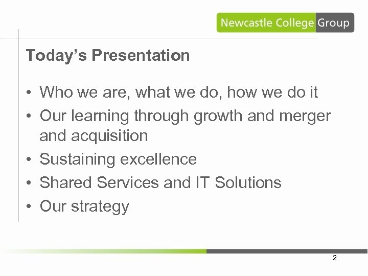 Today's Presentation • Who we are, what we do, how we do it •