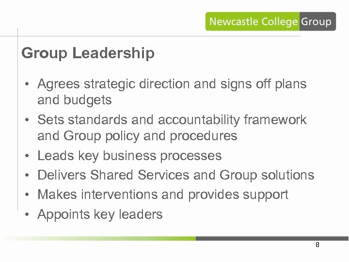 Group Leadership • Agrees strategic direction and signs off plans and budgets • Sets