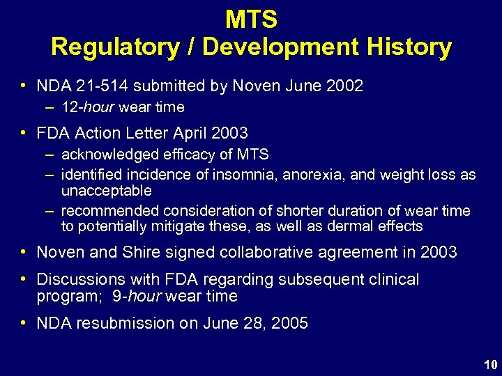 MTS Regulatory / Development History • NDA 21 -514 submitted by Noven June 2002