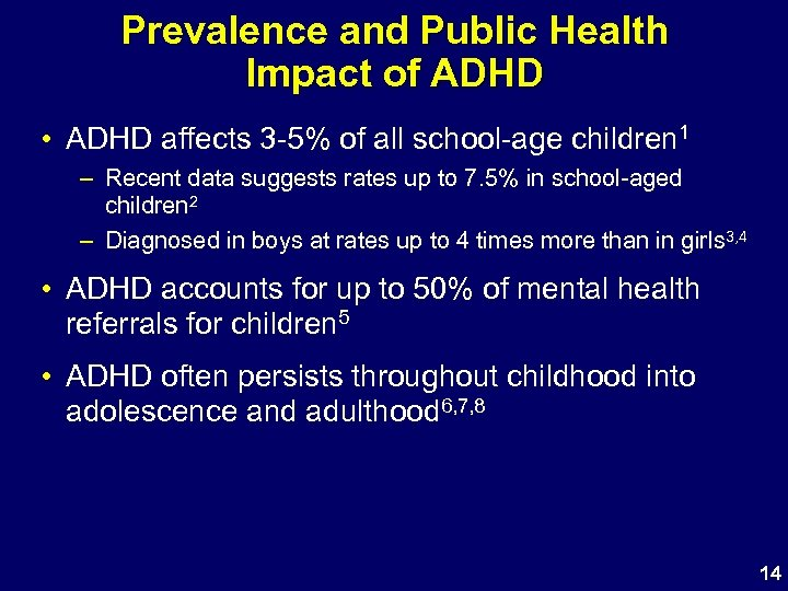 Prevalence and Public Health Impact of ADHD • ADHD affects 3 -5% of all