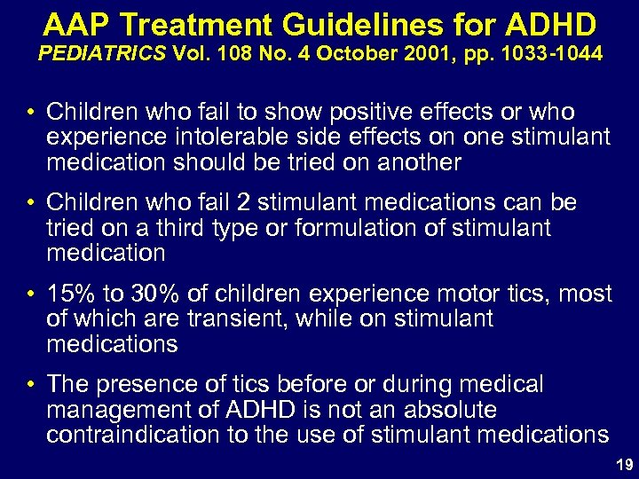 AAP Treatment Guidelines for ADHD PEDIATRICS Vol. 108 No. 4 October 2001, pp. 1033