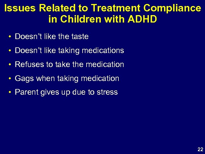 Issues Related to Treatment Compliance in Children with ADHD • Doesn't like the taste