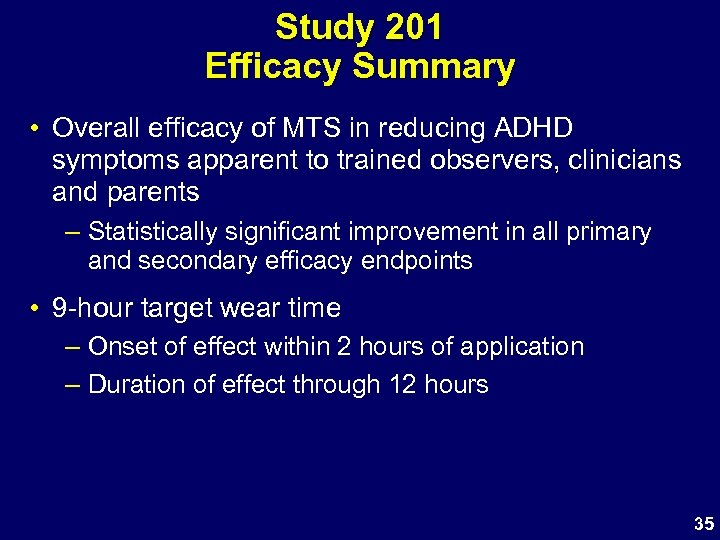Study 201 Efficacy Summary • Overall efficacy of MTS in reducing ADHD symptoms apparent