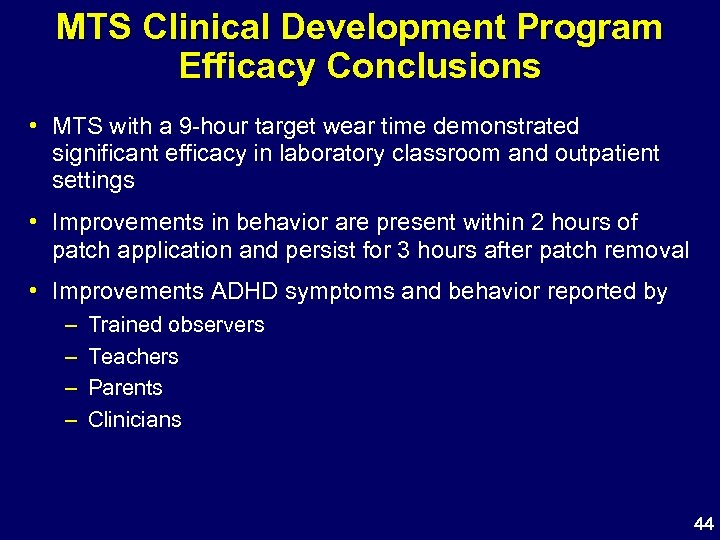MTS Clinical Development Program Efficacy Conclusions • MTS with a 9 -hour target wear
