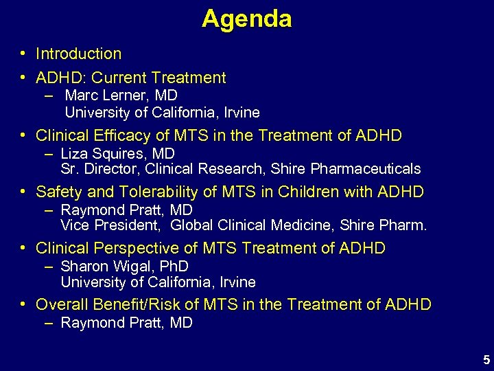 Agenda • Introduction • ADHD: Current Treatment – Marc Lerner, MD University of California,