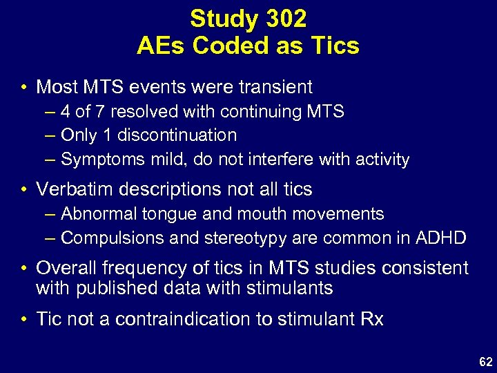 Study 302 AEs Coded as Tics • Most MTS events were transient – 4