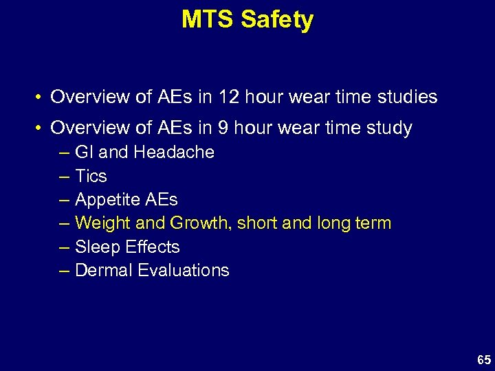 MTS Safety • Overview of AEs in 12 hour wear time studies • Overview