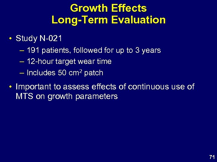 Growth Effects Long-Term Evaluation • Study N-021 – 191 patients, followed for up to