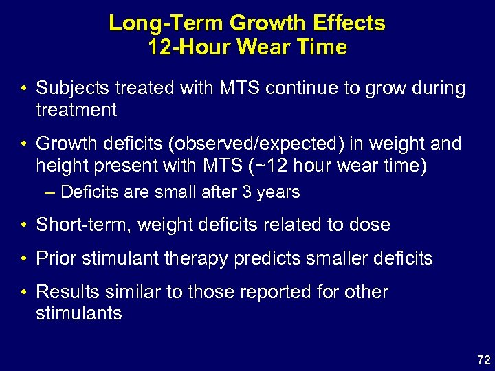 Long-Term Growth Effects 12 -Hour Wear Time • Subjects treated with MTS continue to