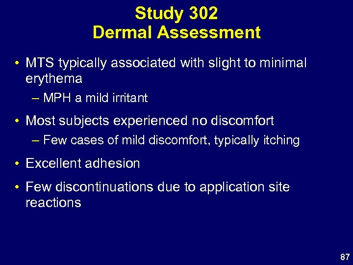 Study 302 Dermal Assessment • MTS typically associated with slight to minimal erythema –
