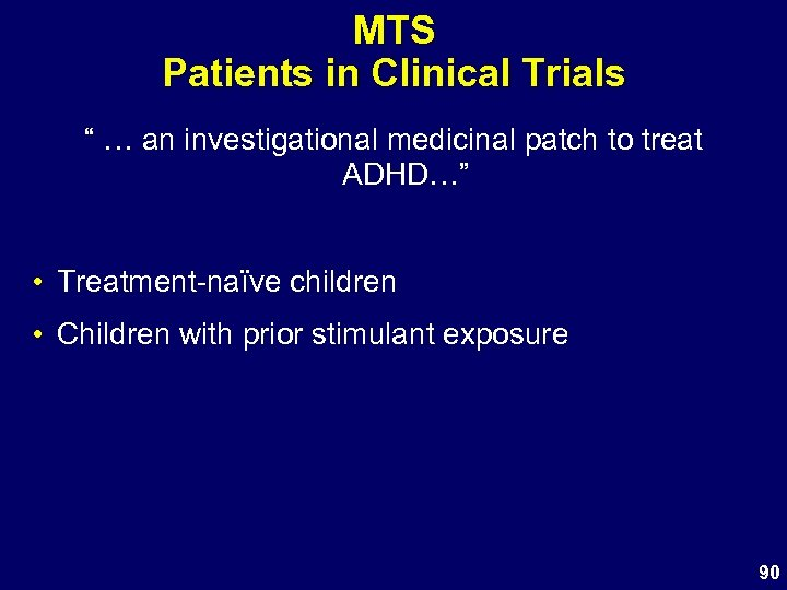 "MTS Patients in Clinical Trials "" … an investigational medicinal patch to treat ADHD…"""