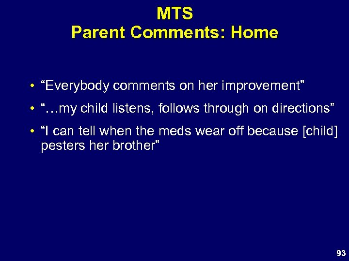 "MTS Parent Comments: Home • ""Everybody comments on her improvement"" • ""…my child listens,"