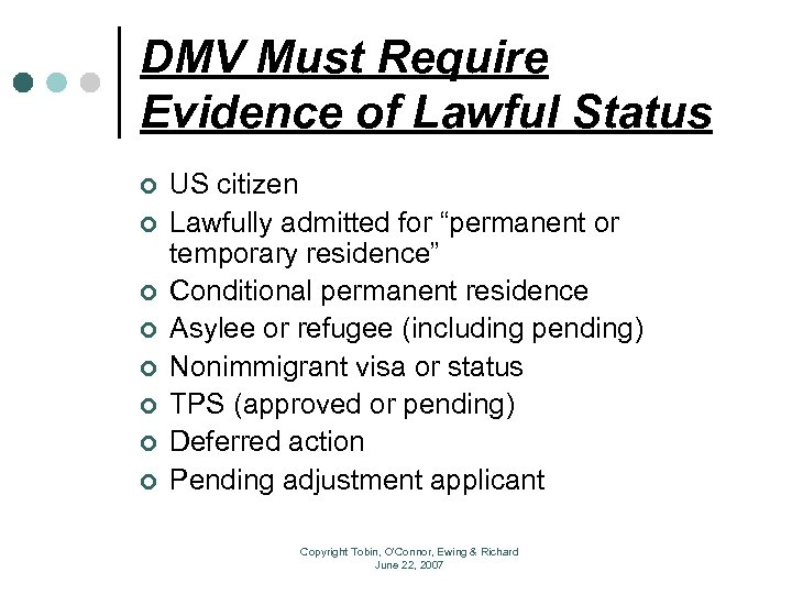 DMV Must Require Evidence of Lawful Status ¢ ¢ ¢ ¢ US citizen Lawfully