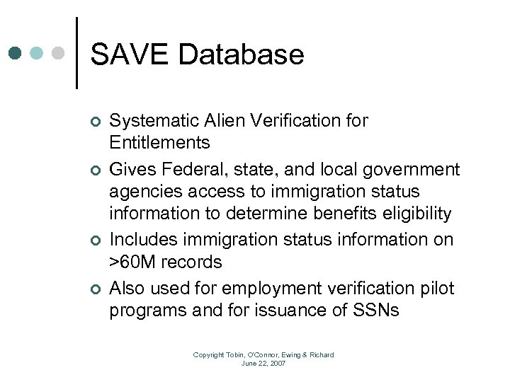 SAVE Database ¢ ¢ Systematic Alien Verification for Entitlements Gives Federal, state, and local
