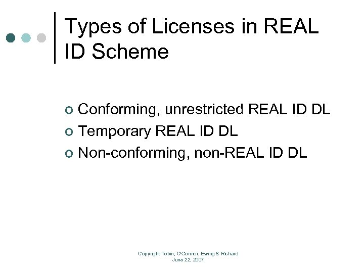 Types of Licenses in REAL ID Scheme Conforming, unrestricted REAL ID DL ¢ Temporary