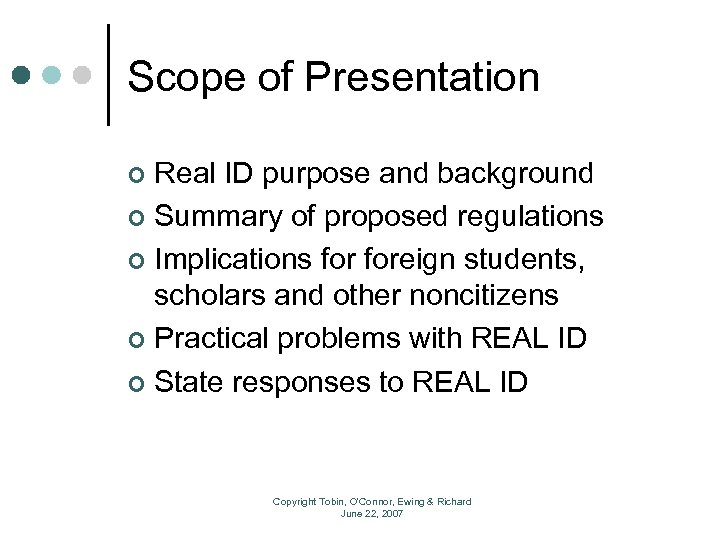 Scope of Presentation Real ID purpose and background ¢ Summary of proposed regulations ¢