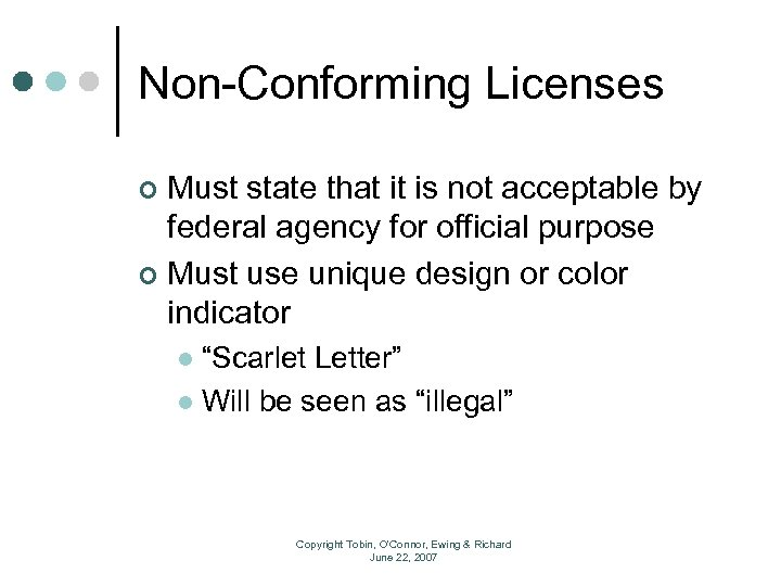 Non-Conforming Licenses Must state that it is not acceptable by federal agency for official