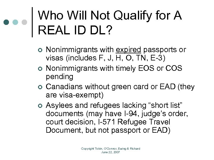 Who Will Not Qualify for A REAL ID DL? ¢ ¢ Nonimmigrants with expired