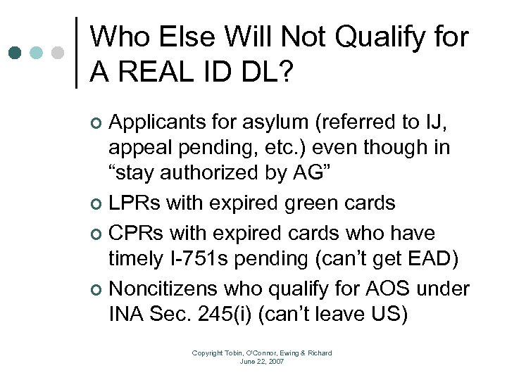 Who Else Will Not Qualify for A REAL ID DL? Applicants for asylum (referred