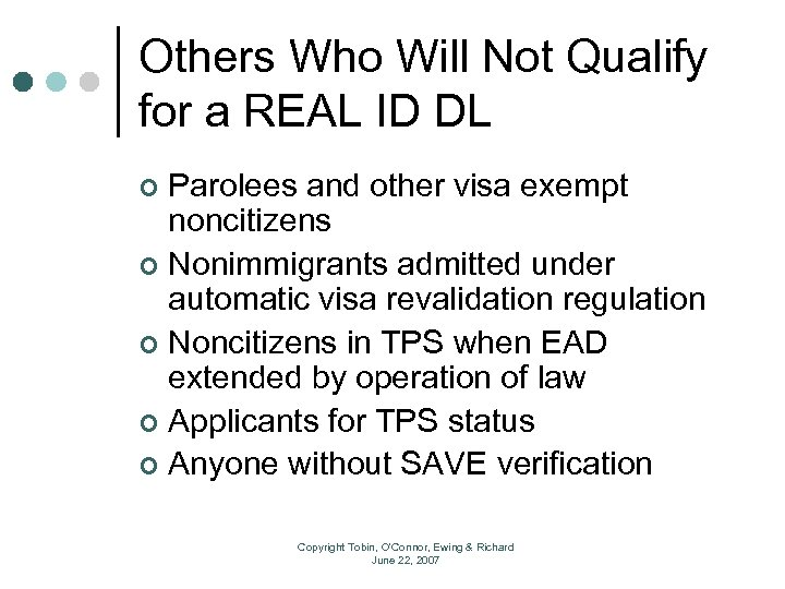 Others Who Will Not Qualify for a REAL ID DL Parolees and other visa