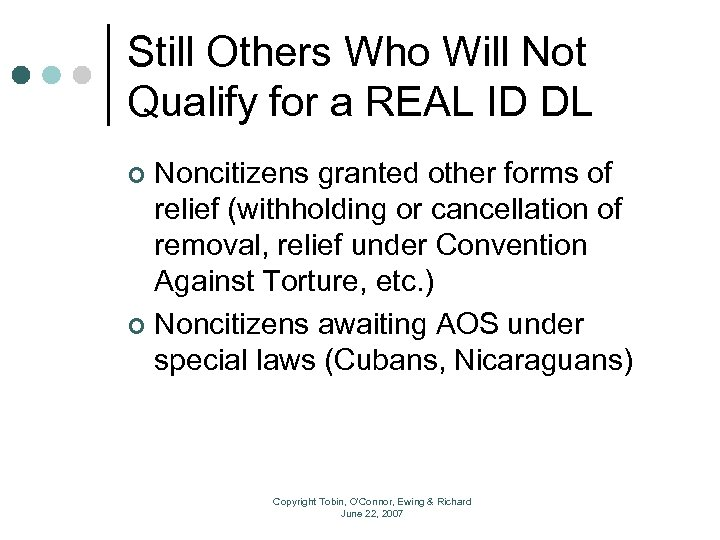 Still Others Who Will Not Qualify for a REAL ID DL Noncitizens granted other