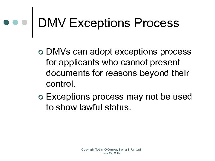 DMV Exceptions Process DMVs can adopt exceptions process for applicants who cannot present documents