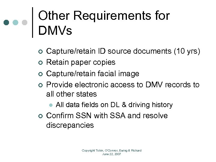 Other Requirements for DMVs ¢ ¢ Capture/retain ID source documents (10 yrs) Retain paper
