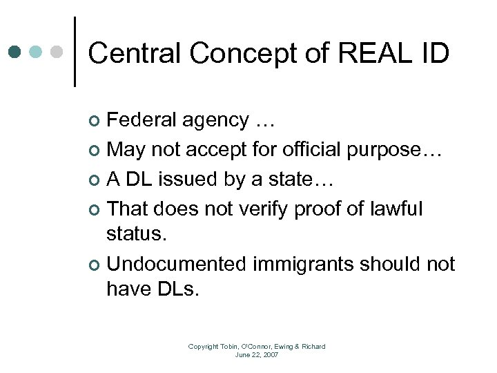 Central Concept of REAL ID Federal agency … ¢ May not accept for official
