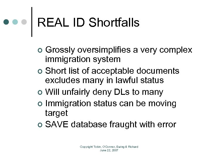 REAL ID Shortfalls Grossly oversimplifies a very complex immigration system ¢ Short list of